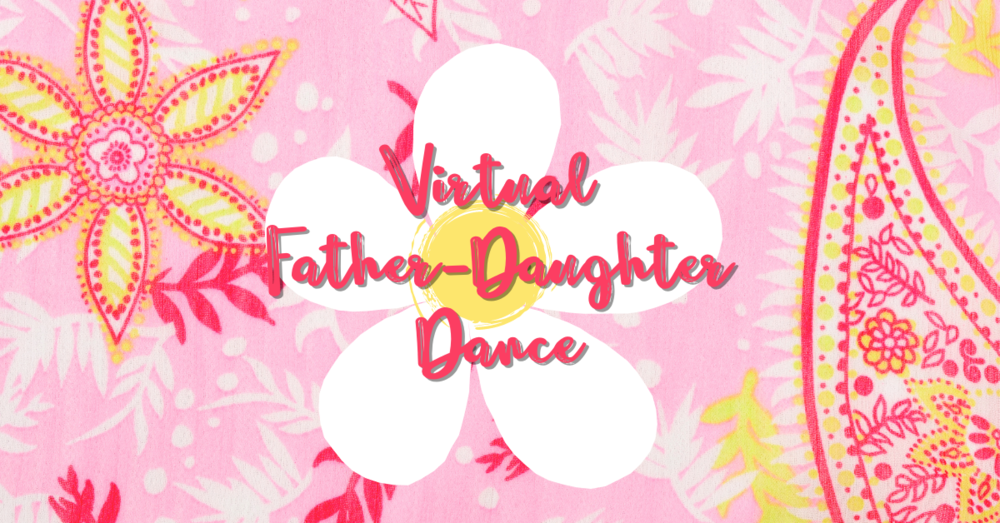 Father-Daughter  Dance Goes Virtual